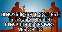 Weekly Blaqsbi 50,000 Bmunt Debate Contest - October 23, 2021:  Is Jesus Christ the Black Man's Savior? Yes or No.